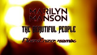 Marilyn Manson - The Beautiful People (FluorEnzo remix) Video clip