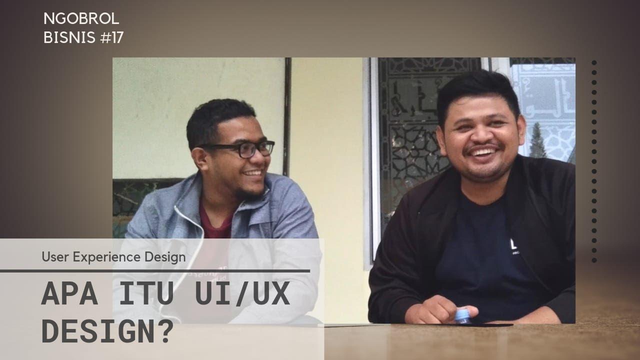 Ngobrol Bisnis #17 - Apa itu User Experience (UX) Design w/ Sopian ...