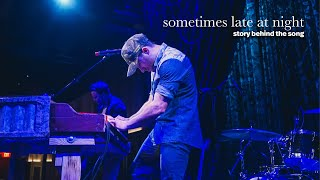 Eric Burgett - Sometimes Late At Night (Story Behind The Song)