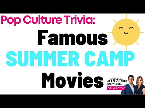 Famous Summer Camp Movies - College of Pop Culture Knowledge Trivia
