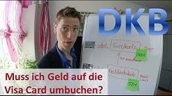 DKB: Muss ich Geld auf Visa Card umbuchen?