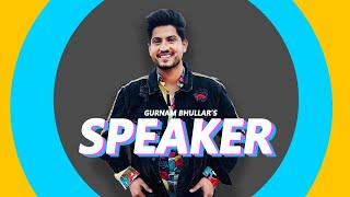Speaker - Gurnaam Bhullar (Lyrical)   MixSingh   Punjabi Songs   Latest Punjabi Songs
