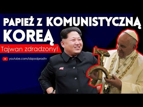 Papież z komunistyczną Koreą, Tajwan zdradzony! IDŹ POD PRĄD NA ŻYWO 19.10.2018