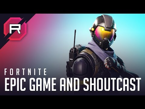 Fortnite - Epic Game And Shoutcast