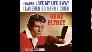 I Wanna Love My Life Away Gene Pitney -Stereo-