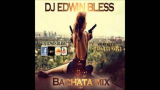 Dj Edwin Bless  Bachatas Mix JULY 2014