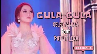 Download GULA-GULA-SELFI YAMMA Feat PUPUT LIDA Mp3