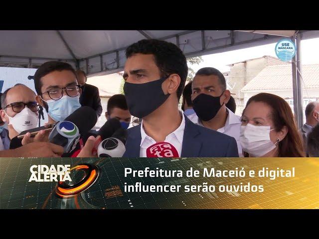 Prefeitura de Maceió e digital influencer serão ouvidos pelo Ministério Público