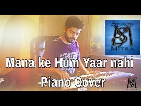 Maana Ke Hum Yaar Nahin Song   Meri Pyaari Bindu   Parineeti Chopra   Shaon Mitra   Piano Cover  