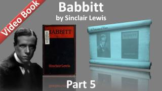 Part 5 - Babbitt Audiobook by Sinclair Lewis (Chs 23-28)(, 2011-11-07T04:25:26.000Z)