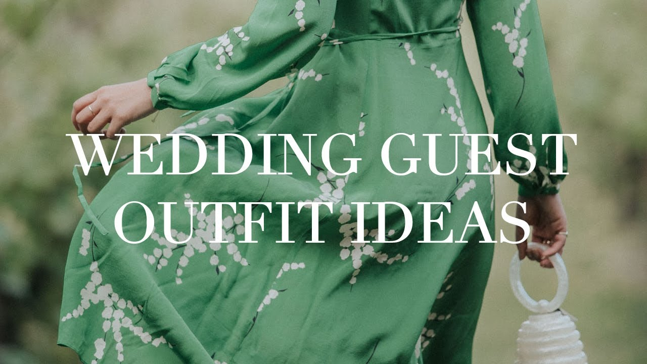5 Wedding Guest Outfit Ideas 2019