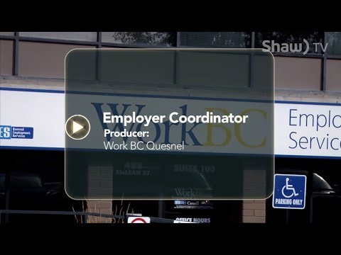 The Community Producers: Work BC Quesnel Series: Employment Coordinator