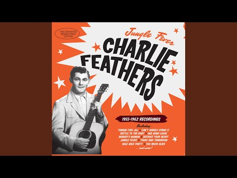 charlie feathers today and tomorrow