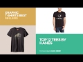 Top 12 Tees By Hanes // Graphic T-Shirts Best Sellers
