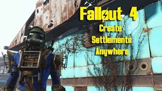 Fallout 4 - Create Settlements Anywhere