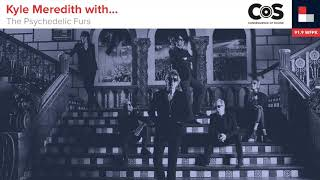 Kyle Meredith with... The Psychedelic Furs