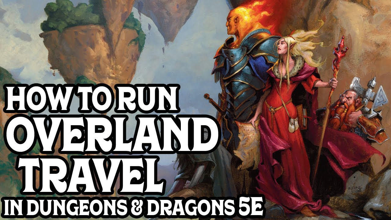 How to Run Overland Travel in Dungeons and Dragons 5e
