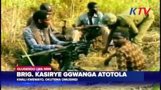 Brig  Kasirye ggwanga atotola olugendo lwa NRM thumbnail