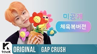 GAP CRUSH(내돌의 온도차): THE BOYZ(더보이즈) _ Bloom Bloom(Workout Clothes ver.(체육복 버전))