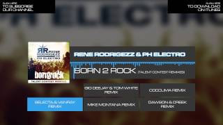 Rene Rodrigezz & PH Electro - Born 2 Rock (Selecta & Vanray Remix)
