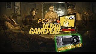 Ultra Gameplay - Resident Evil 7 [GTX 1080 Ti @ 2000MHZ]