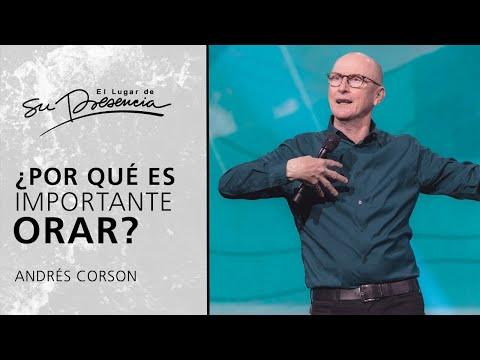 ¿Por Qué Es Importante Orar? - Andrés Corson | Prédicas Cortas #174
