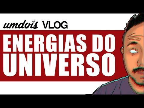 ENERGIAS DO UNIVERSO UMDOIS VLOG