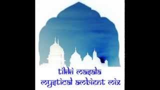 Tikki Masala - Mystical Ambient Mix (2014)