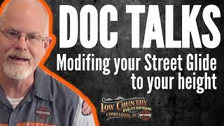 DOC HARLEY | MODIFY YOUR STREET GLIDE TO YOUR HEIGHT | LOW COUNTRY HARLEY-DAVIDSON