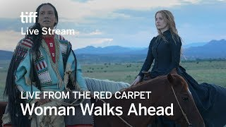 WOMAN WALKS AHEAD Live from the Red Carpet | TIFF 17