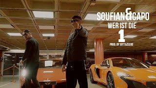 SOUFIAN - WER IST DIE 1 feat. CAPO [Official Video]