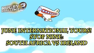 Rugby Challenge 3 - June Internationals 2016 - Stop #9 - South Africa vs Ireland