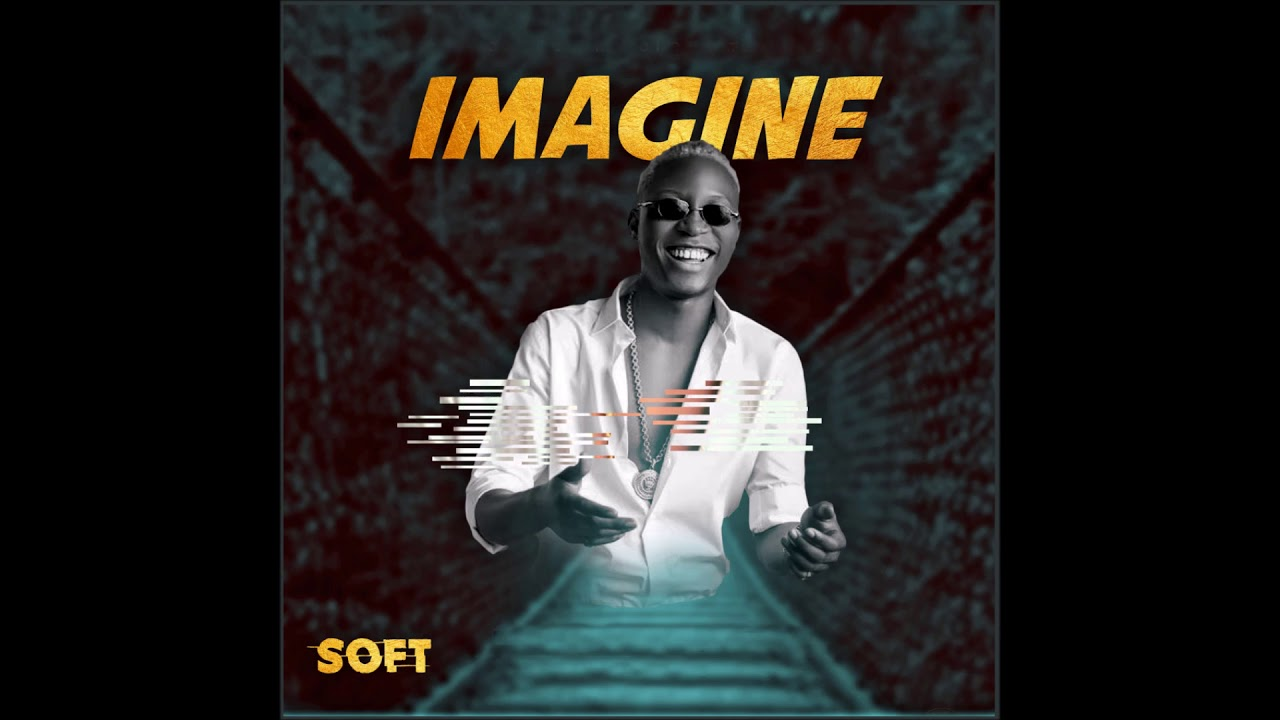 Download Soft -  Imagine (Audio)