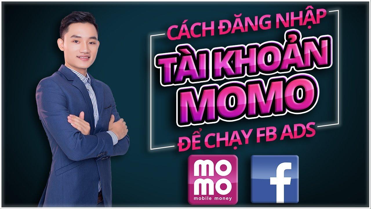 Hướng dẫn đăng nhập Tài Khoản Momo để Chạy Quảng Cáo Facebook   Huy Nguyen
