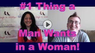 #1 Thing a Man Wants in a Woman - Dating Advice for Women