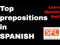 How to learn Spanish   fast  The top prepositions in Spanish