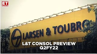 L&T Consol Preview Q2FY22: What to expect