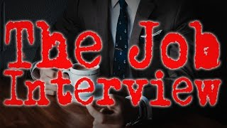 The Job Interview ~ Horror Story ~ Sir Ayme
