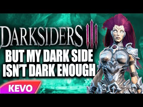 Darksiders 3 But My Dark Side Isn't Dark Enough
