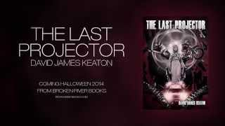 THE LAST PROJECTOR - Official Book Trailer