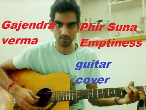 Phir Suna - Emptiness - COMPLETE GUITAR COVER LESSON CHORDS - Gajendra verma