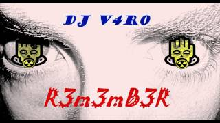Dj v4r0 - R3m3mB3R
