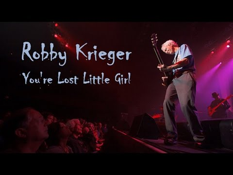 """Robby Krieger  """"You're Lost Little Girl"""""""