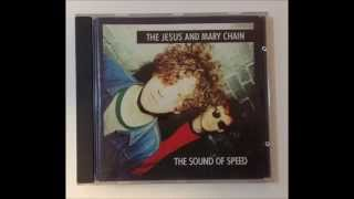 The Jesus and Mary Chain- The Sound of Speed