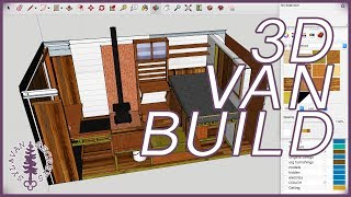 Building My VAN BUILD in Google Sketchup ~ E015