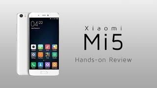 xiaomi Mi5 Hands-on Review