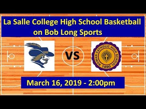 La Salle College High School vs. Roman Catholic - PIAA Round of 8 (3/16/19 - 2:00pm)