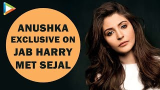 Anushka sharma | full interview | jab harry met sejal