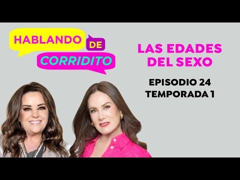 LAS EDADES DEL SE..XO I Podcast Hablando De Corridito