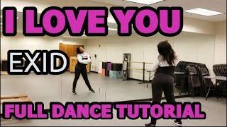 EXID 'I LOVE YOU' - FULL DANCE TUTORIAL